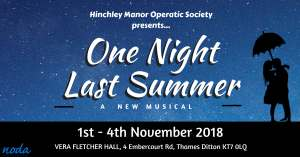 Musical Director for: Hinchley Manor Operatic Society - One Night Last Summer.